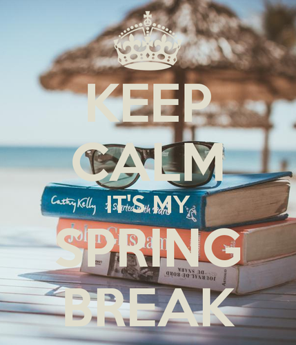 keep-calm-it-s-my-spring-break.png