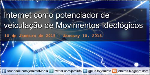 Blog post: Internet como potenciador de veiculação de Movimentos Ideológicos