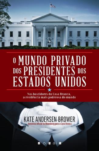 Capa O Mundo Privado dos Presidentes dos Estados U