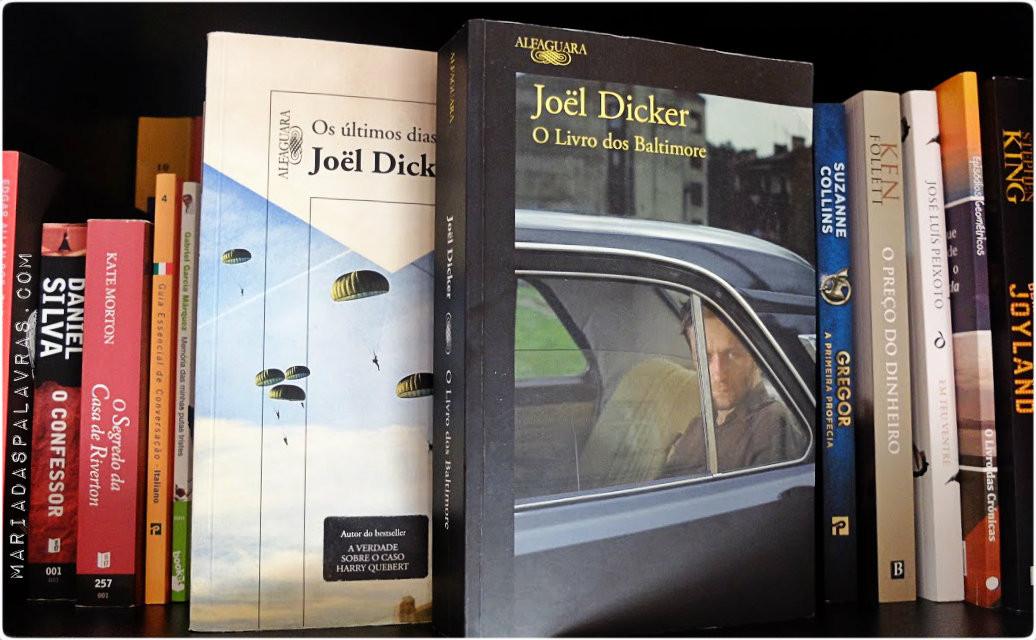 Joel Dicker - Os Dias dos Nossos Pais e O Livro dos Baltimore